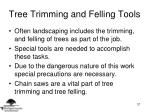 tree trimming and felling tools