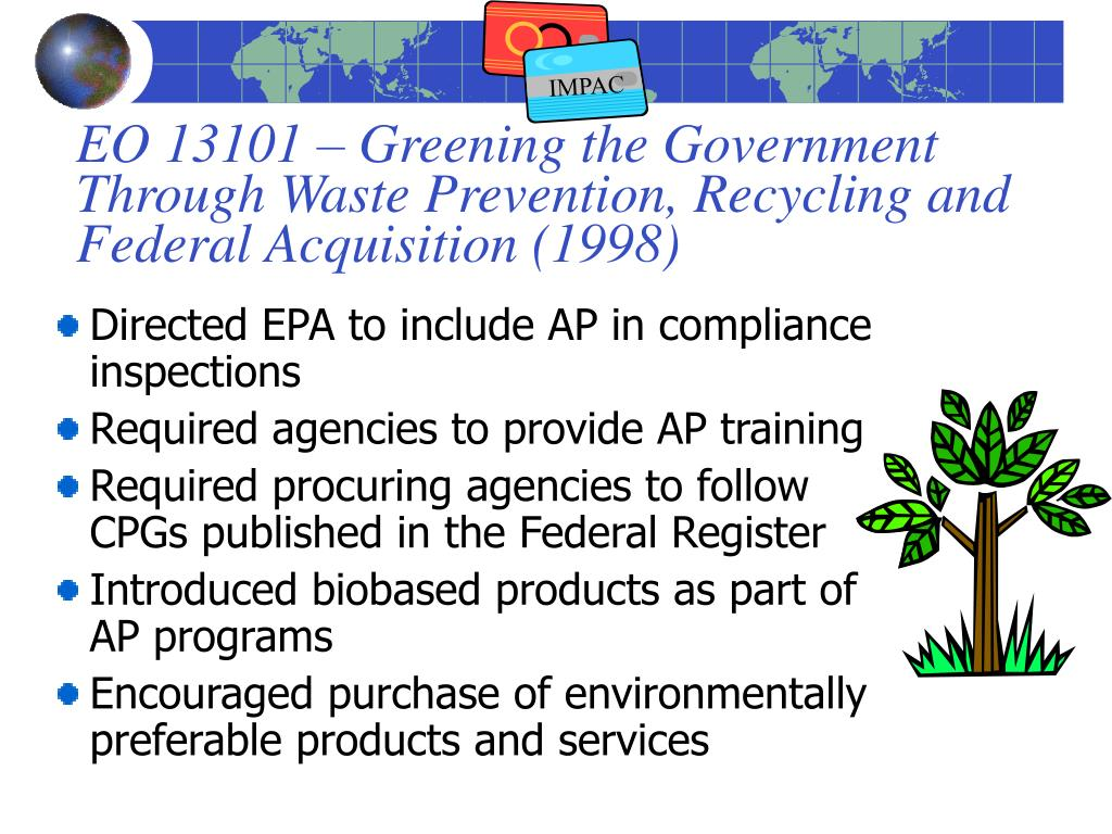 EO 13101 – Greening the Government Through Waste Prevention, Recycling and Federal Acquisition (1998)