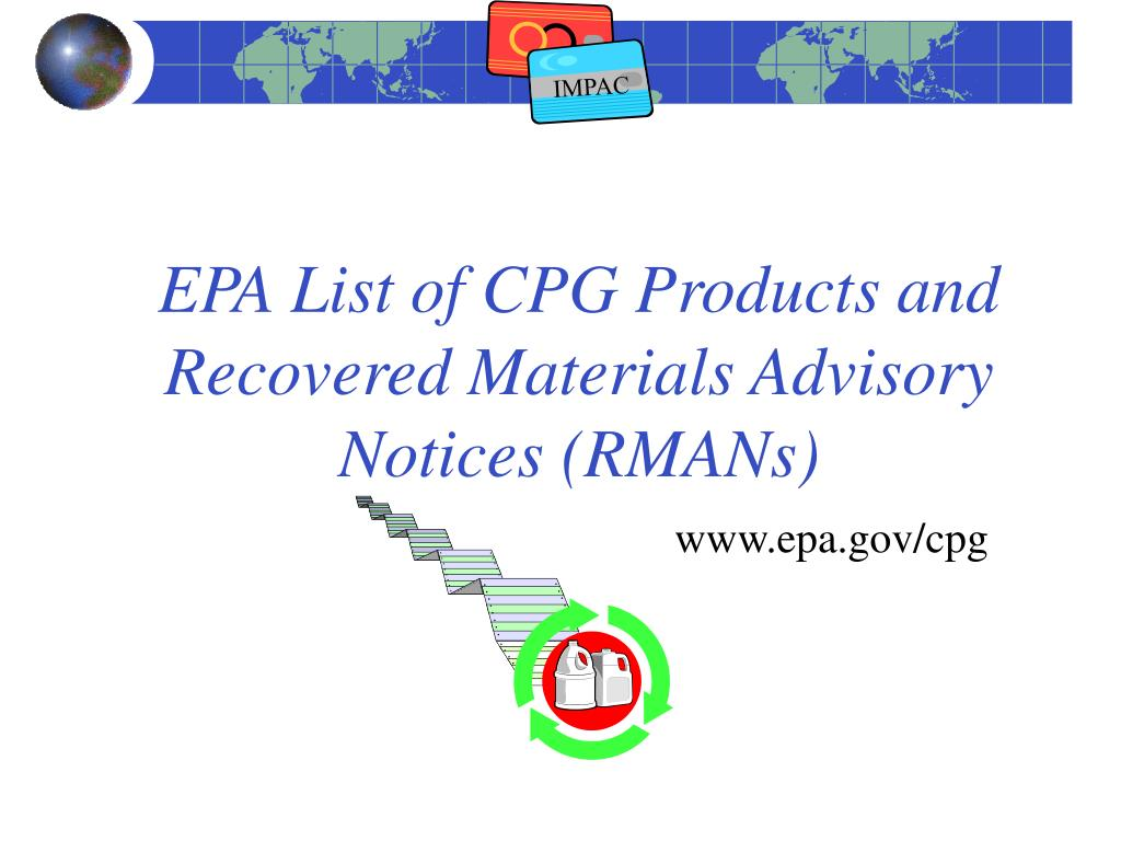 EPA List of CPG Products and Recovered Materials Advisory Notices (RMANs)