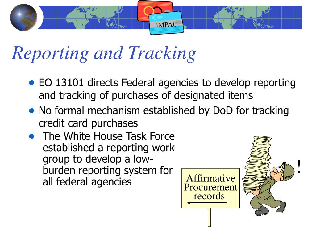 EO 13101 directs Federal agencies to develop reporting and tracking of purchases of designated items