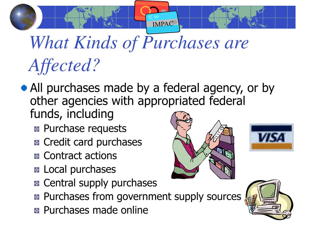 What Kinds of Purchases are Affected?