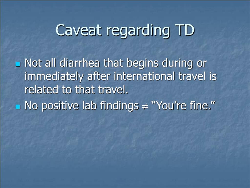 Caveat regarding TD