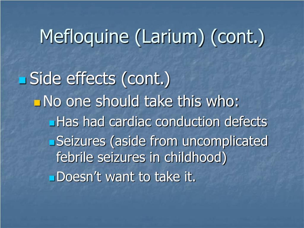 Mefloquine (Larium) (cont.)