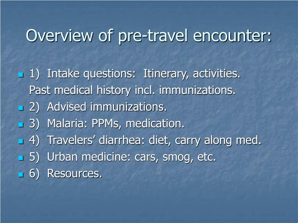 Overview of pre-travel encounter:
