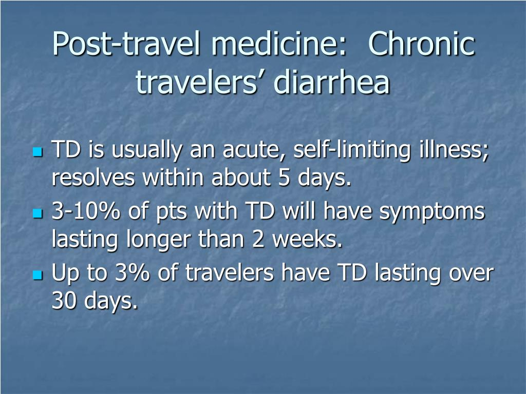 Post-travel medicine:  Chronic travelers' diarrhea