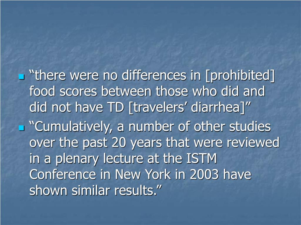 """there were no differences in [prohibited] food scores between those who did and did not have TD [travelers' diarrhea]"""