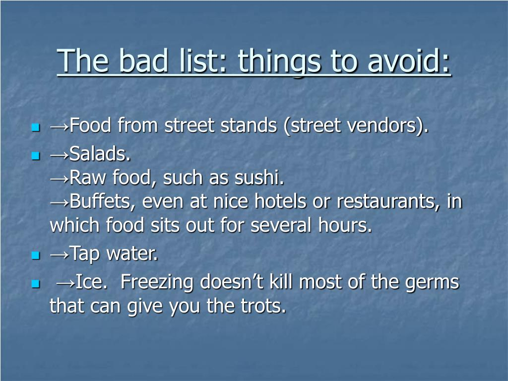 The bad list: things to avoid:
