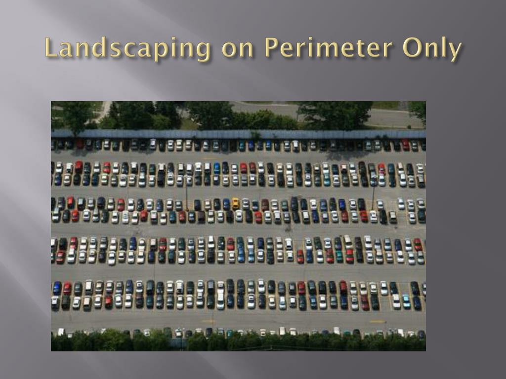 Landscaping on Perimeter Only