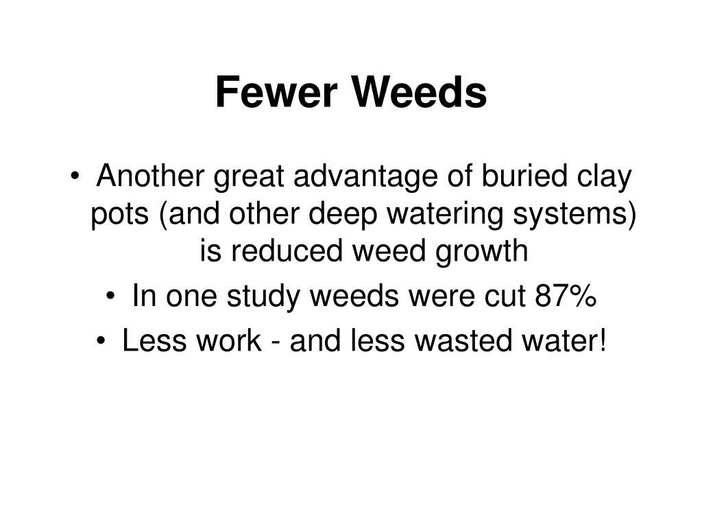 Fewer Weeds