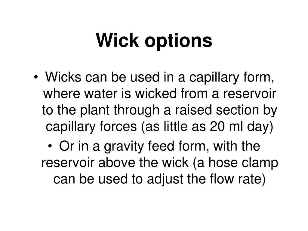Wick options