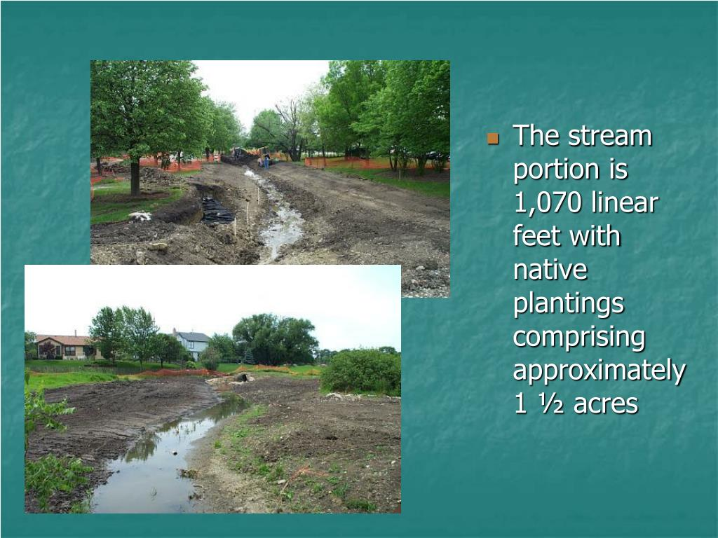 The stream portion is 1,070 linear feet with native plantings comprising approximately 1 ½ acres