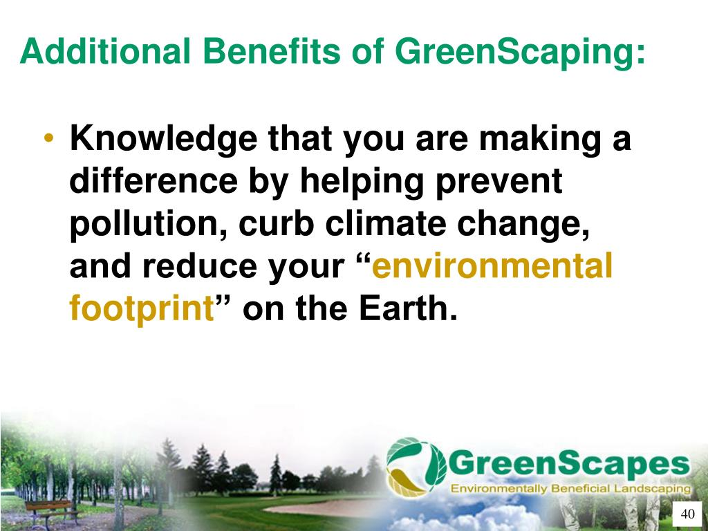 Additional Benefits of GreenScaping: