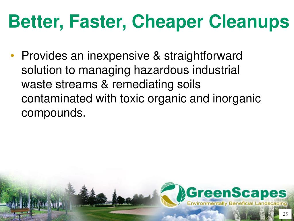 Better, Faster, Cheaper Cleanups
