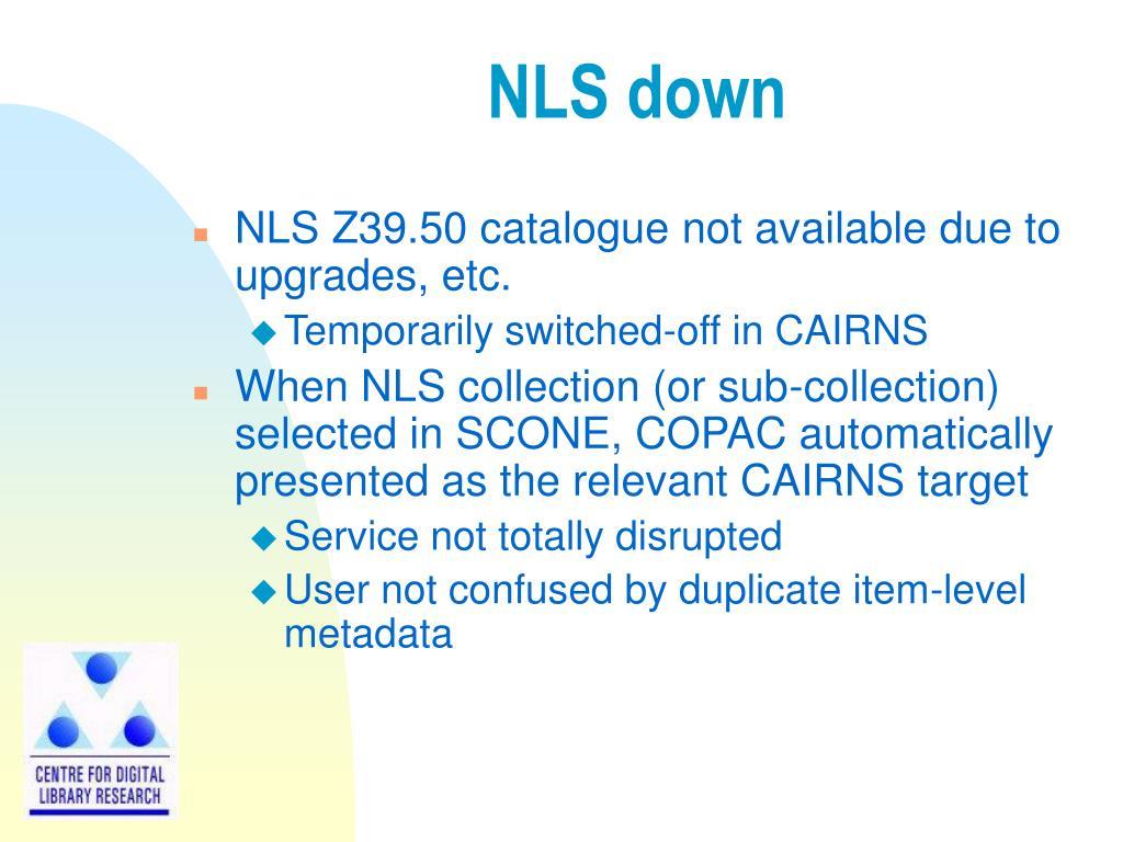 NLS down