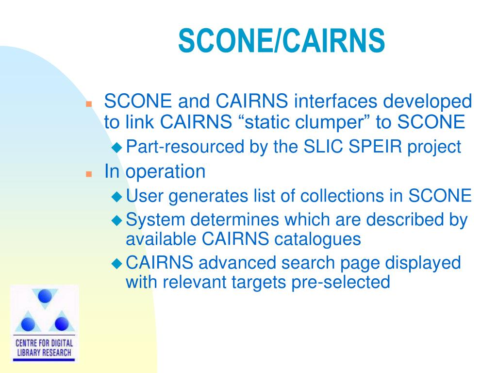 SCONE/CAIRNS