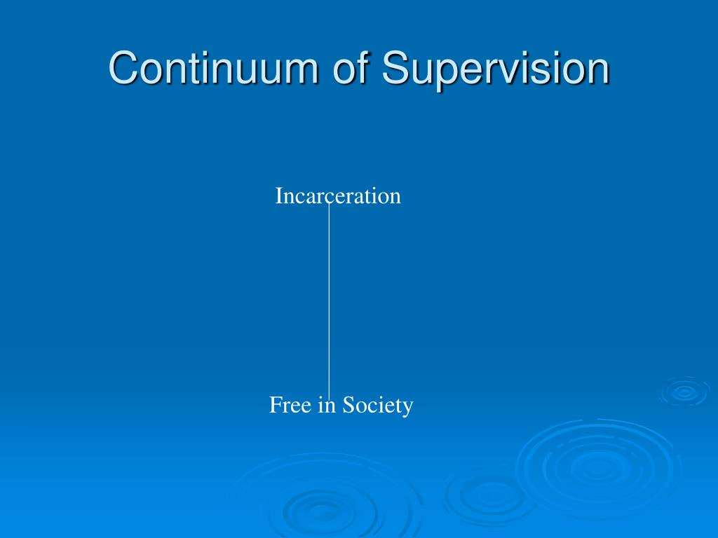 Continuum of Supervision