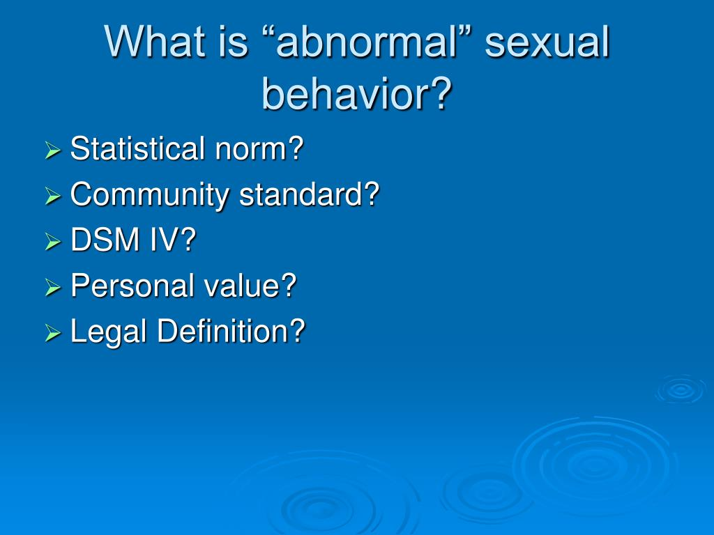 "What is ""abnormal"" sexual behavior?"