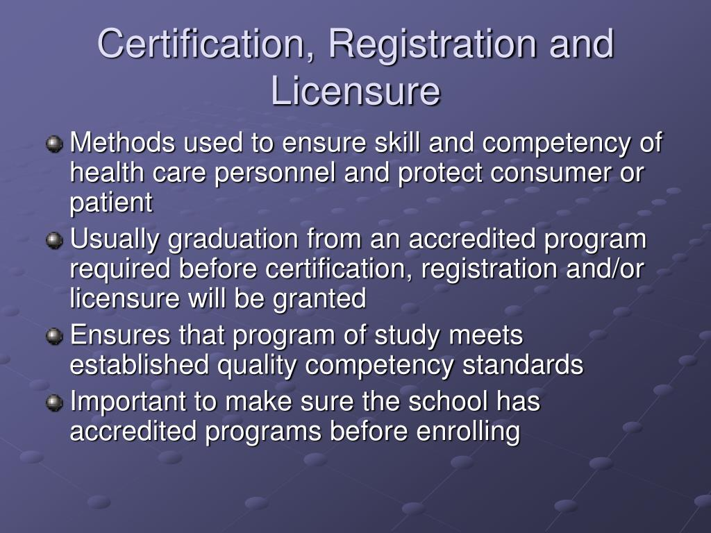 Certification, Registration and Licensure