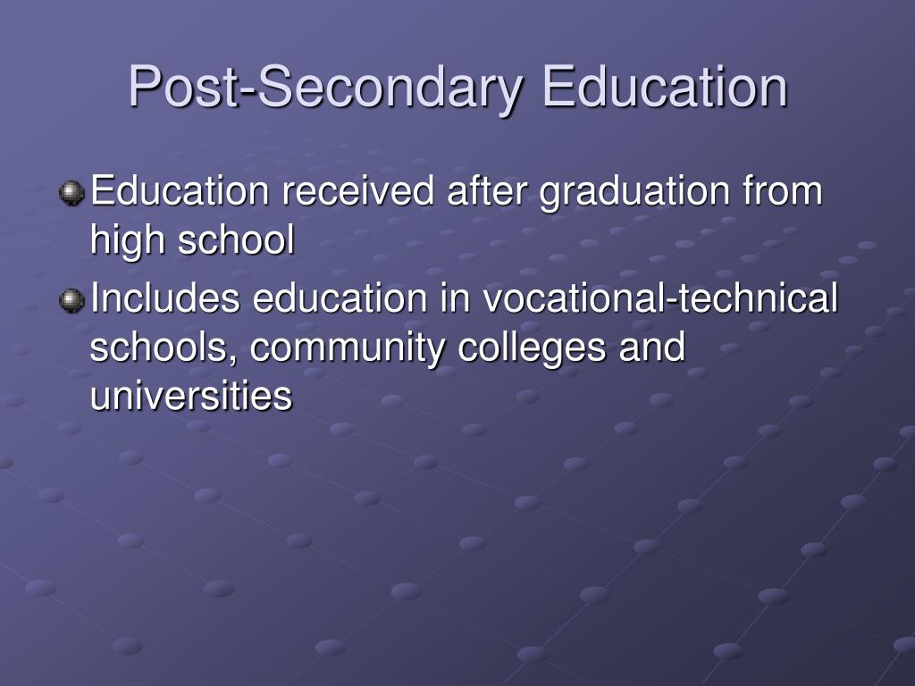 Post-Secondary Education