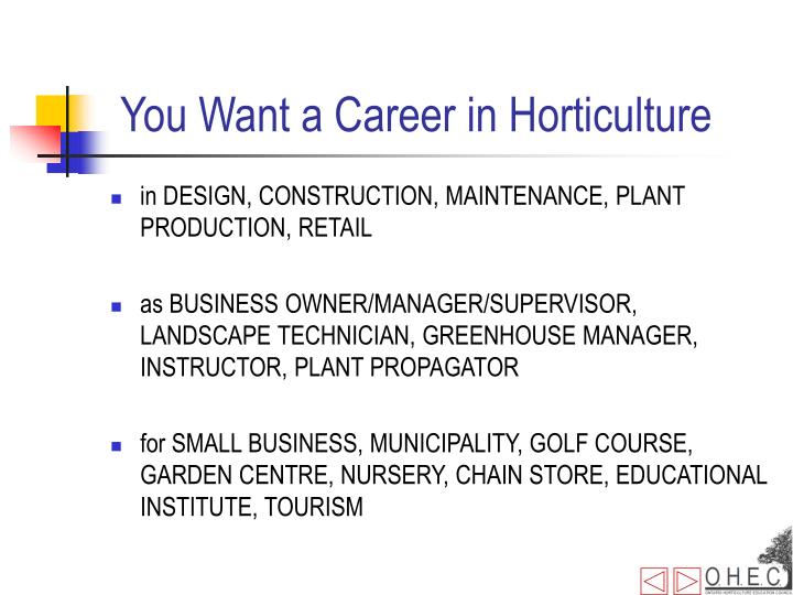 You want a career in horticulture