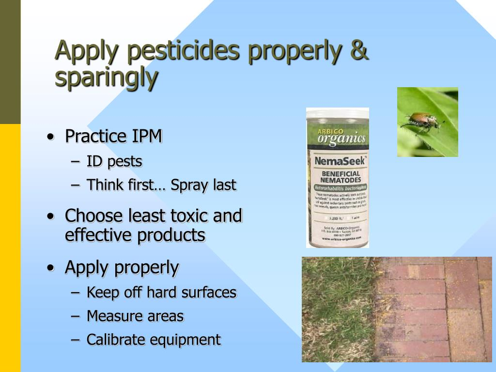 Apply pesticides properly & sparingly
