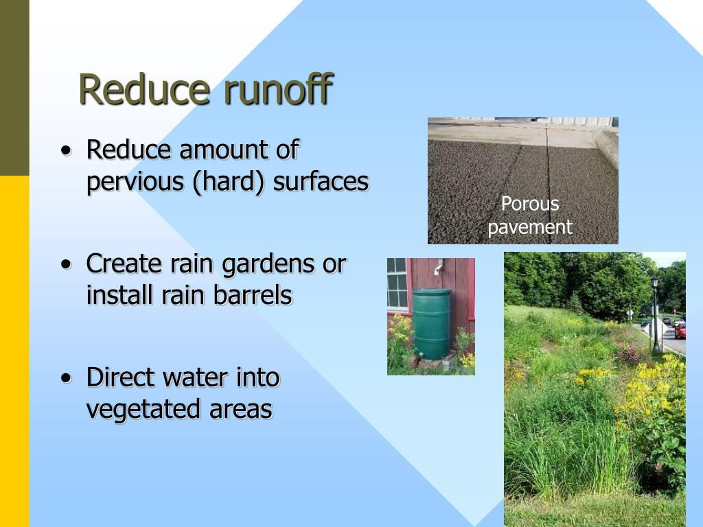 Reduce runoff