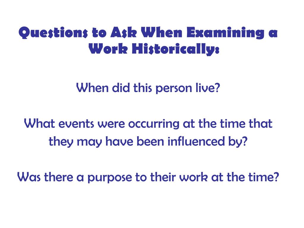 Questions to Ask When Examining a Work Historically:
