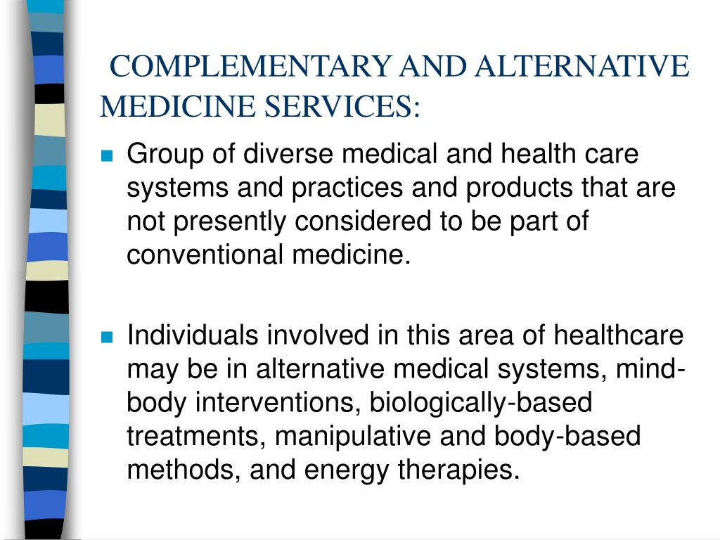 COMPLEMENTARY AND ALTERNATIVE MEDICINE SERVICES: