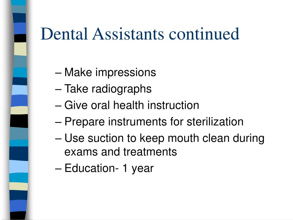 Dental Assistants continued