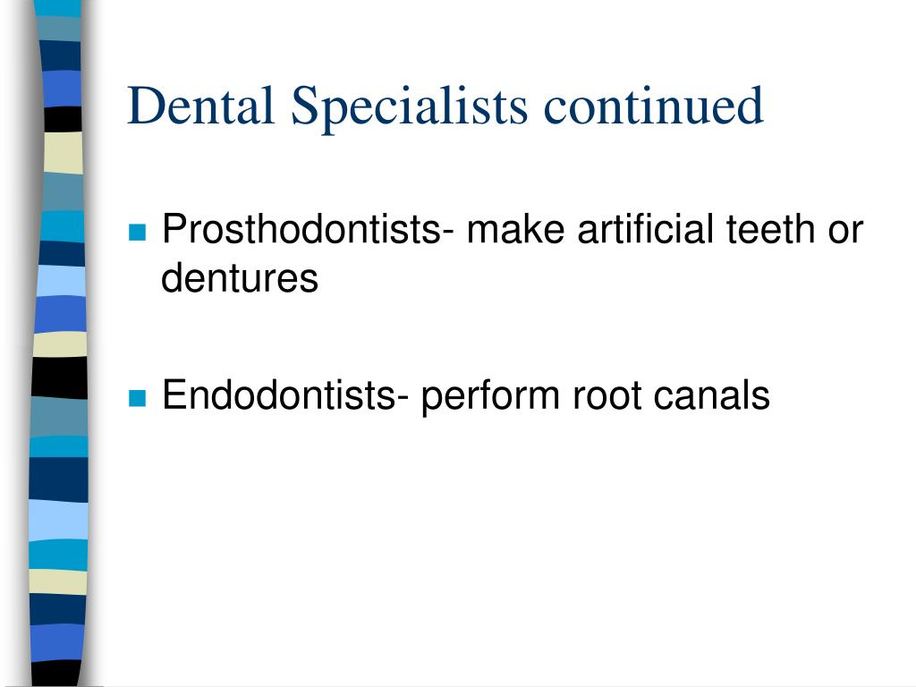 Dental Specialists continued
