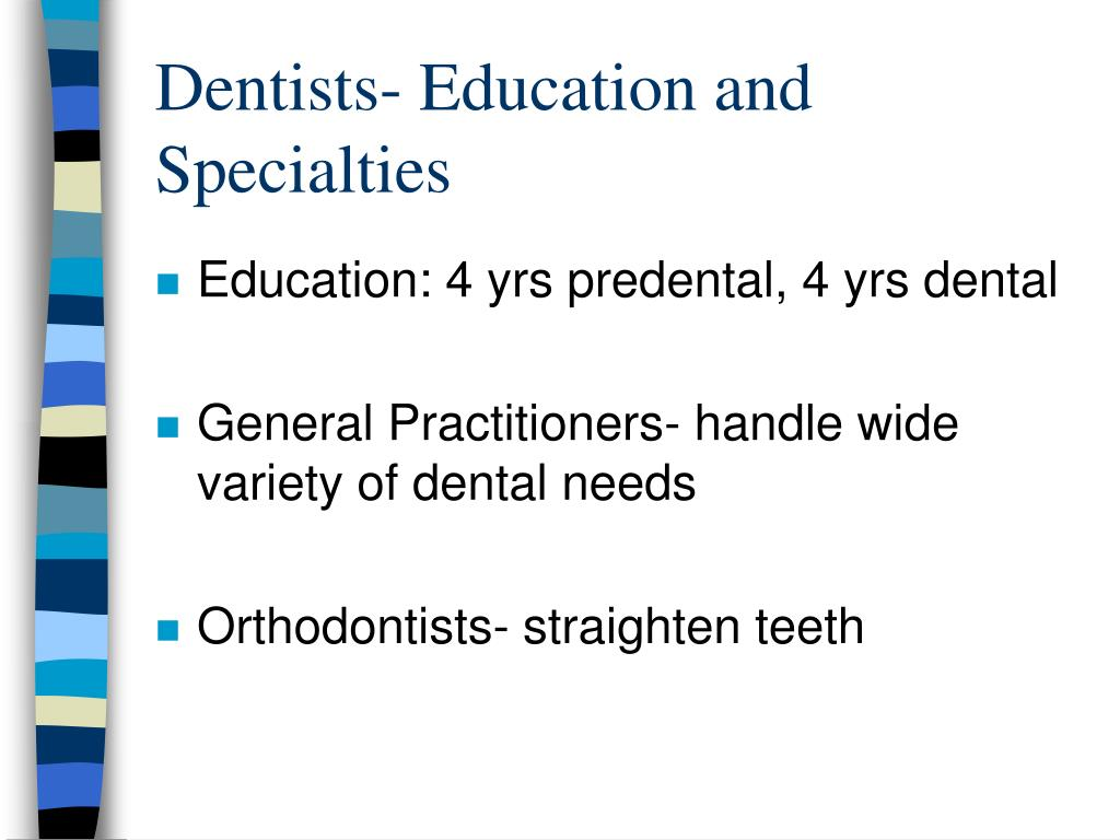 Dentists- Education and Specialties