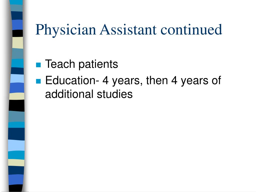 Physician Assistant continued