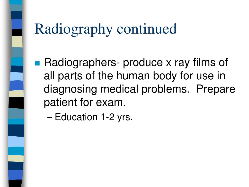 Radiography continued