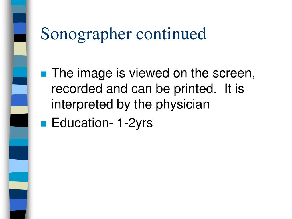 Sonographer continued