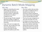 dynamic batch mode mapping