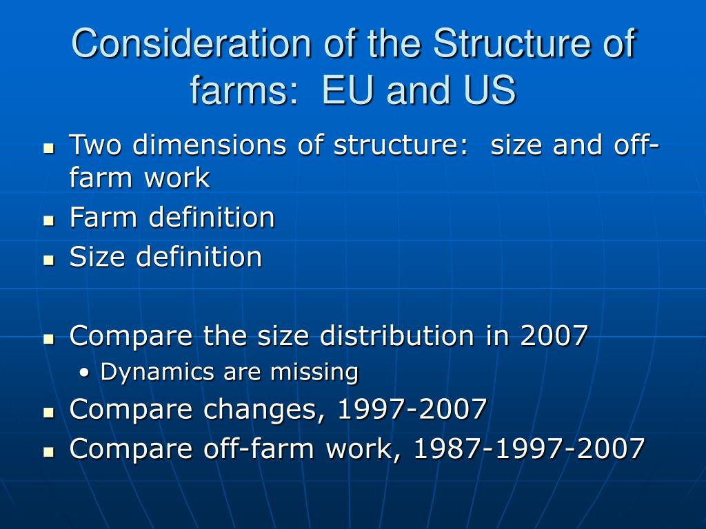 Consideration of the Structure of farms:  EU and US