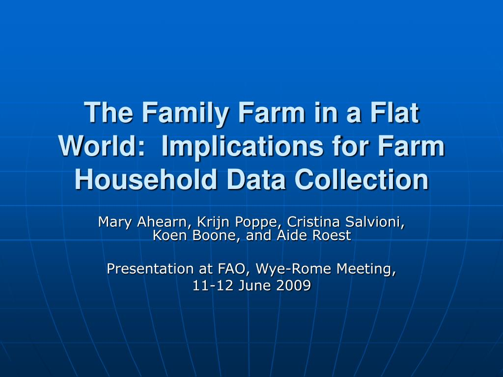 The Family Farm in a Flat World:  Implications for Farm Household Data Collection