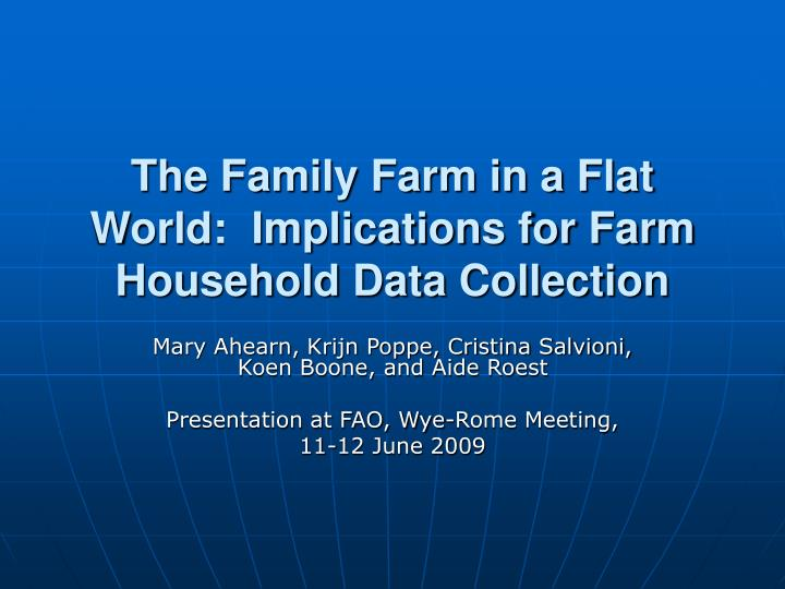 The family farm in a flat world implications for farm household data collection l.jpg