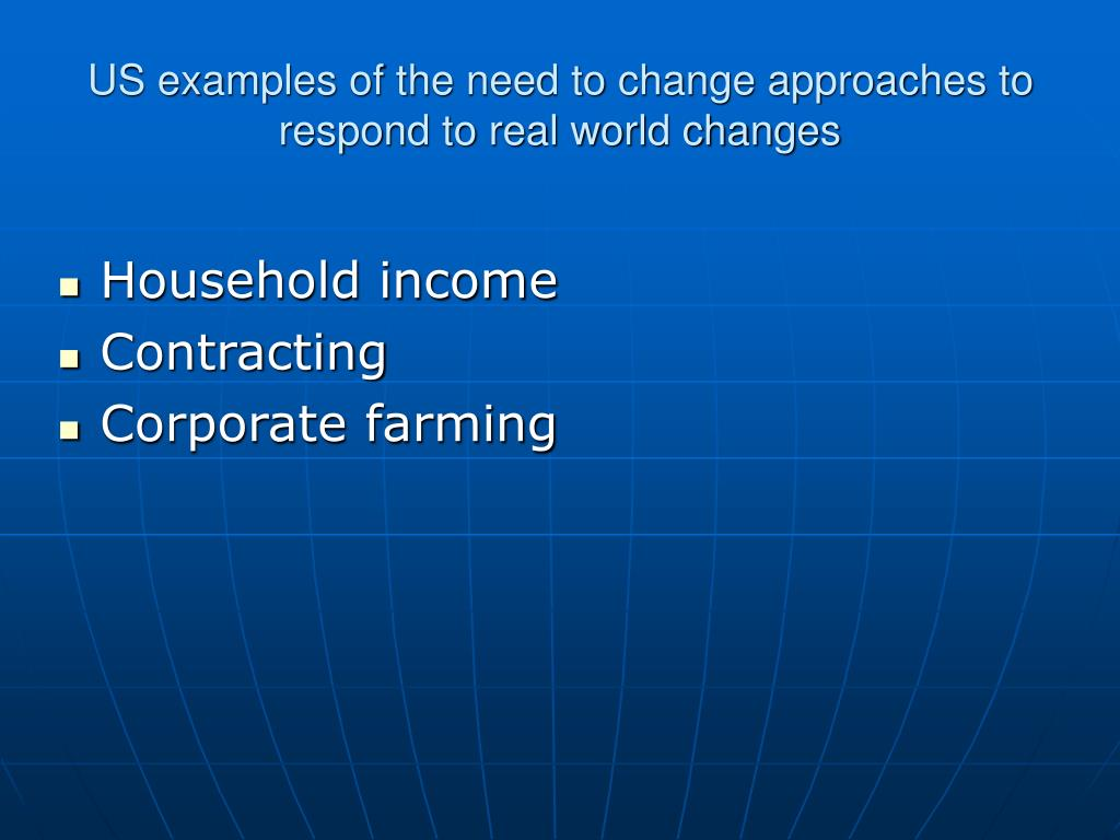 US examples of the need to change approaches to respond to real world changes