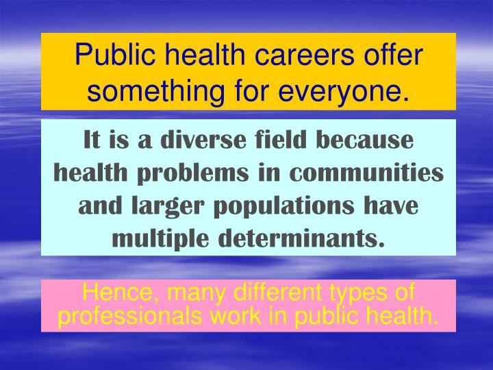Public health careers offer something for everyone.