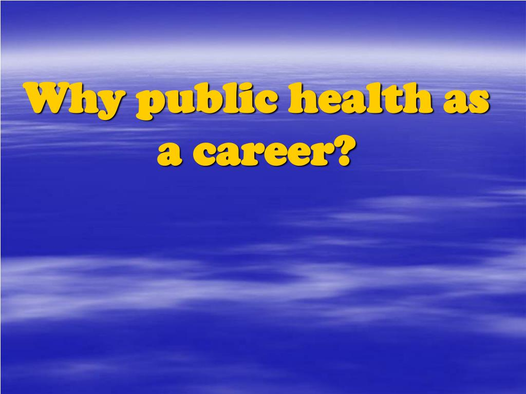 Why public health as a career?