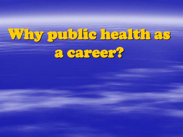 Why public health as a career