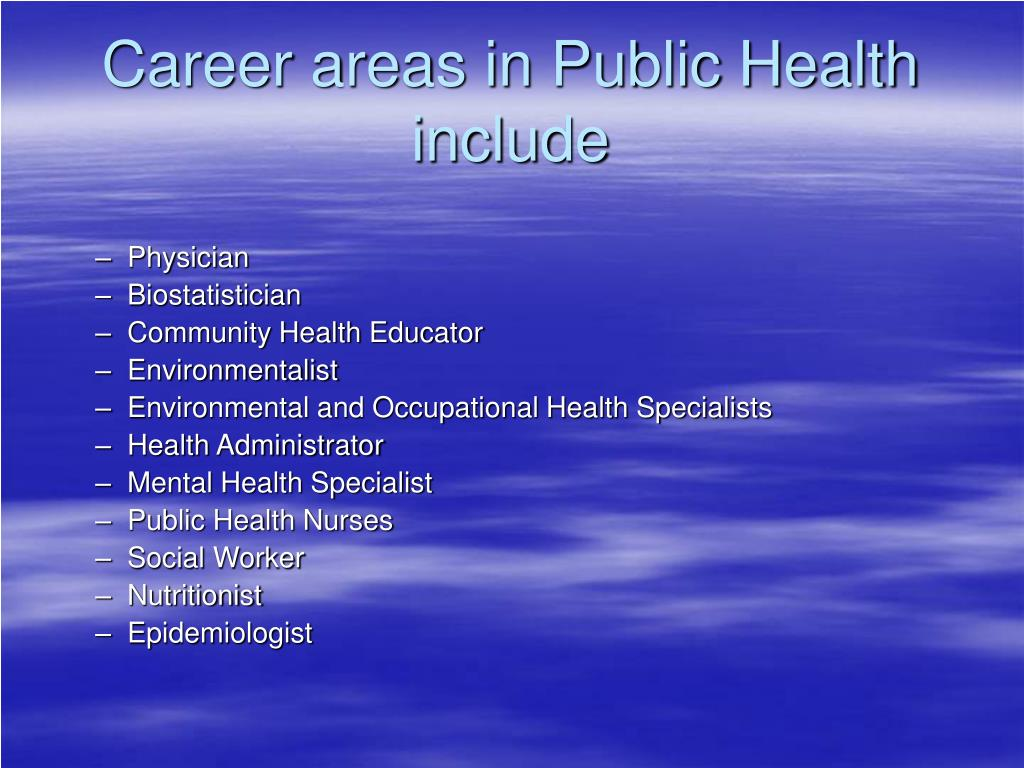 Career areas in Public Health include