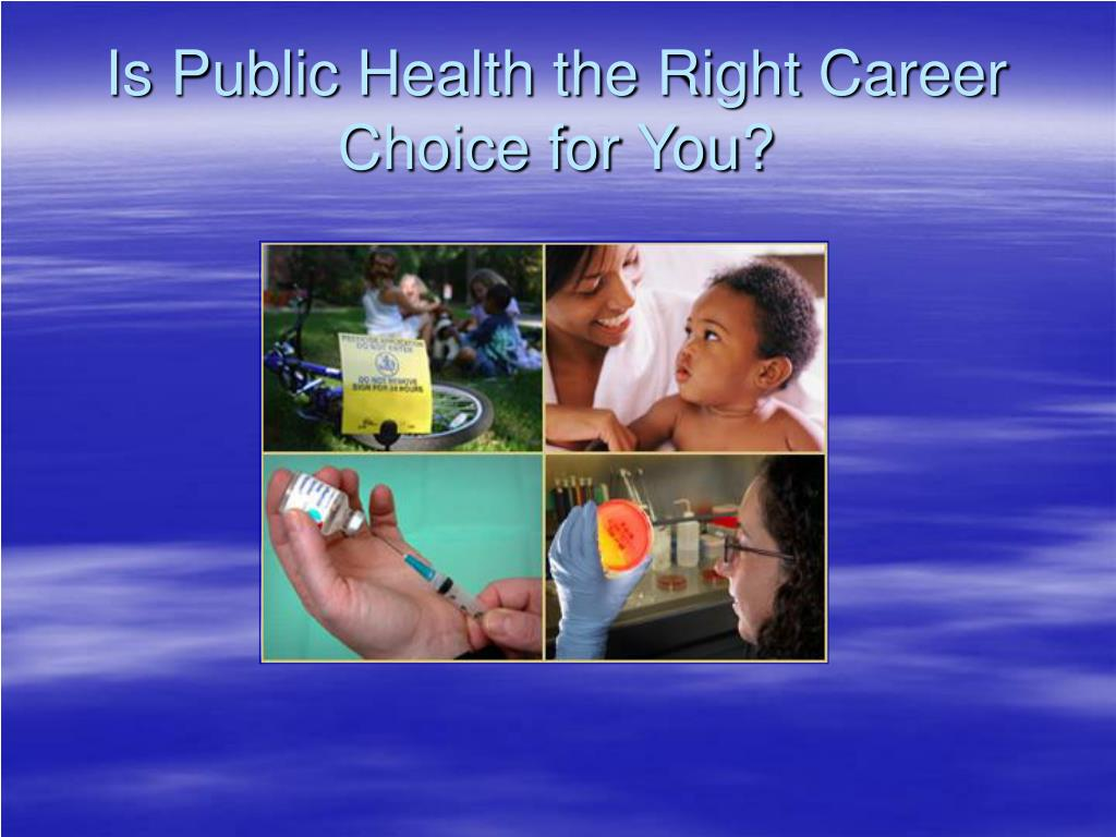 Is Public Health the Right Career Choice for You?