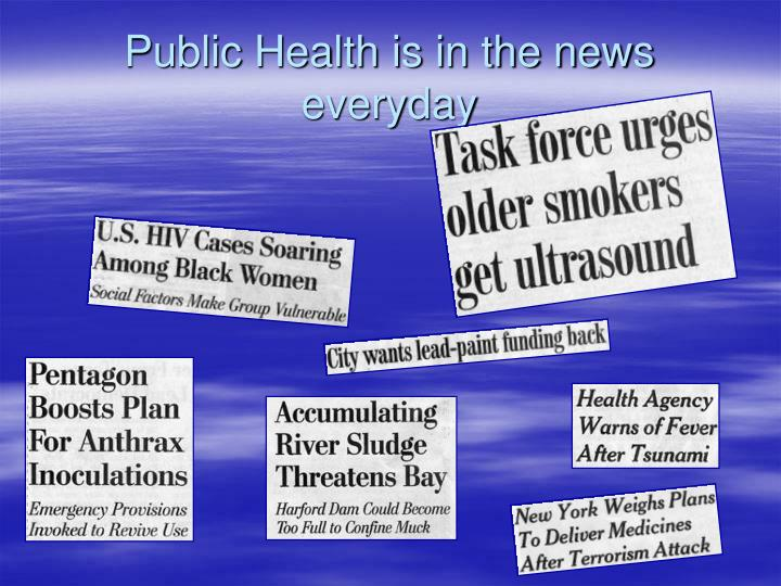 Public health is in the news everyday