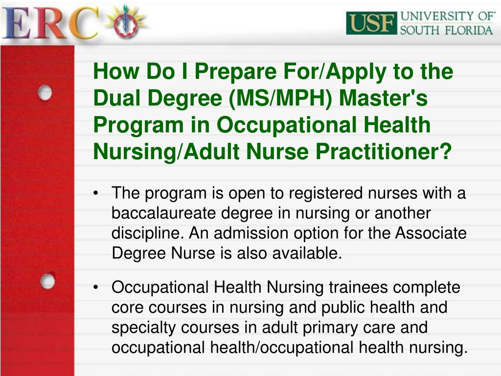 How Do I Prepare For/Apply to the Dual Degree (MS/MPH) Master's Program in Occupational Health Nursing/Adult Nurse Practitioner?