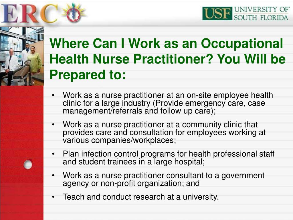 Where Can I Work as an Occupational Health Nurse Practitioner? You Will be Prepared to: