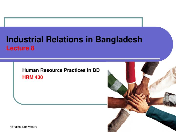 industrial relations in bangladesh Essays - largest database of quality sample essays and research papers on industrial relations in bangladesh.