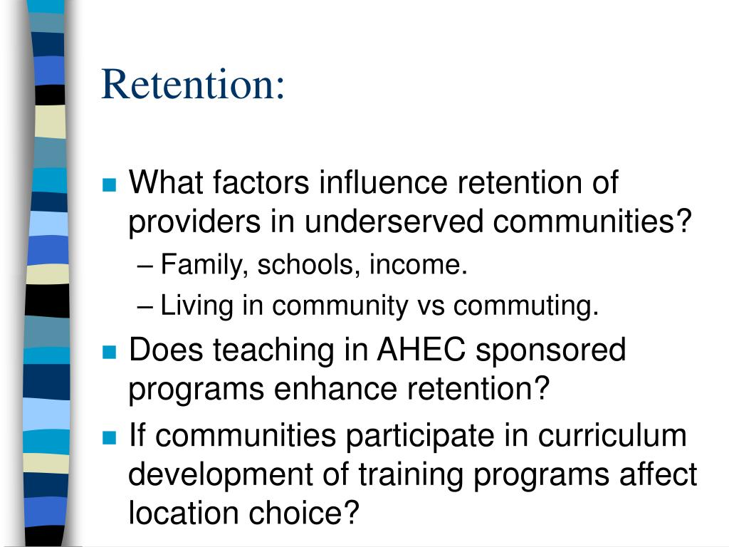 Retention: