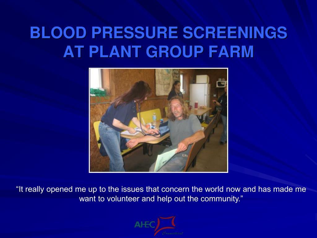 BLOOD PRESSURE SCREENINGS AT PLANT GROUP FARM
